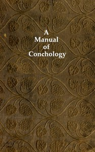 Cover of A Manual of Conchology According to the System Laid Down by Lamarck, with the Late Improvements by De Blainville. Exemplified and Arranged for the Use of Students.