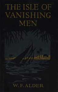 Cover of The Isle of Vanishing Men: A Narrative of Adventure in Cannibal-land