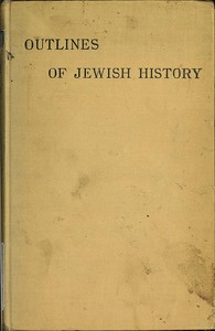 Cover of Outlines of Jewish History from B.C. 586 to C.E. 1885