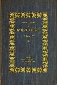 Cover of Poetical Works of Robert Bridges, Volume 6