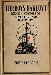The Boy's Hakluyt: English Voyages of Adventure and Discovery