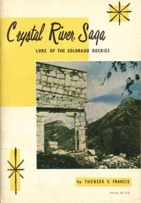 Cover of Crystal River Saga: Lore of the Colorado Rockies