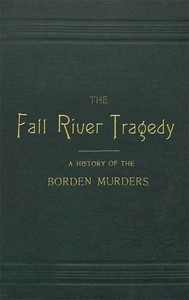 Cover of The Fall River Tragedy: A History of the Borden Murders
