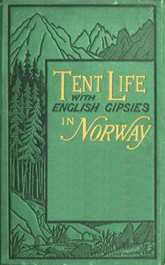 Cover of Tent life with English Gipsies in Norway