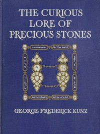 #freebooks – The Curious Lore of Precious Stones by George Frederick Kunz – 1913