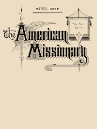 Cover of The American Missionary — Volume 41, No. 4, April, 1887
