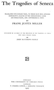 Cover of The Tragedies of SenecaTranslated into English Verse, to Which Have Been Appended Comparative Analyses of the Corresponding Greek and Roman Plays, and a Mythological Index