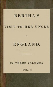 Bertha's Visit to Her Uncle in England; vol. 2 [of 3]