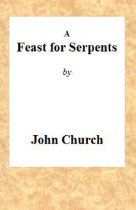 Cover of A Feast for Serpents Being the substance of a sermon, preached at the Obelisk Chapel, on Sunday evening, March 21, 1813