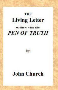 The Living Letter, Written with the Pen of Truth Being the Substance of a Sermon, Preached at the Obelisk Chapel, St. George's Fields, on Sunday Morning, Sept. 26, 1813.