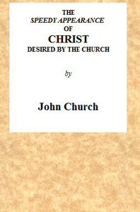 Cover of The Speedy Appearance of Christ Desired by the Church Being the Substance of a Sermon, Preached on the Death of a Friend, August 27, 1815