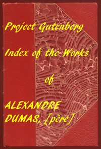 Cover of Index of the Project Gutenberg Works of Alexandre Dumas, [père]