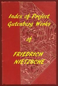 Index of the Project Gutenberg Works of Friedrich Nietzsche