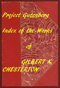 Index of the Project Gutenberg Works of Gilbert K. Chesterton