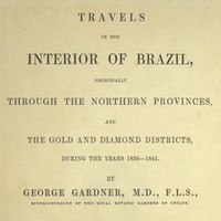 Travels in the Interior of Brazil Principally through the northern provinces, and the gold and diamond districts, during the years 1836-1841