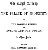 The Royal Exchange and the Palace of Industry; or, The Possible Future of Europe and the World
