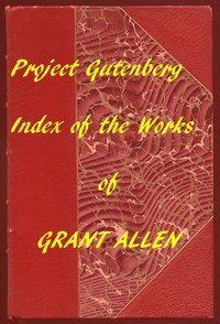 Cover of Index of the Project Gutenberg Works of Grant Allen