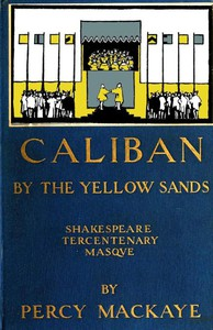 Cover of Caliban by the Yellow Sands: A Community Masque of the Art of the Theatre