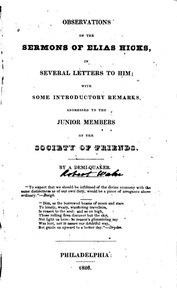 Observations on the Sermons of Elias Hicks In Several Letters to Him; With Some Introductory Remarks, Addressed to the Junior Members of the Society of Friends.