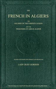 Cover of The French in Algiers The Soldier of the Foreign Legion; and The Prisoners of Abd-el-Kader
