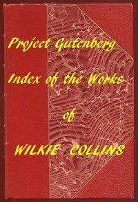 Cover of Index of the Project Gutenberg Works of Wilkie Collins