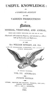 Useful Knowledge: Volume 3. Animals Or, a familiar account of the various productions of nature