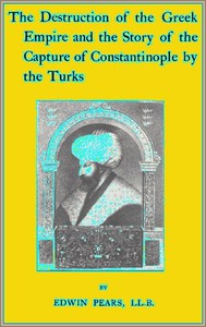 Cover of The Destruction of the Greek Empire and the Story of the Capture of Constantinople by the Turks