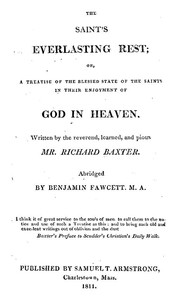 The Saint's Everlasting Rest A Treatise of the Blessed State of the Saints in Their Enjoyment of God in Heaven