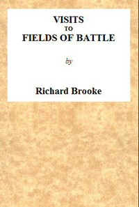 Visits to Fields of Battle, in England, of the Fifteenth Century to which are added, some miscellaneous tracts and papers upon archæological subjects