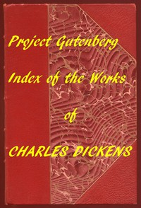 Index of the Project Gutenberg Works of Charles Dickens