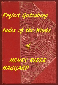 Index of the Project Gutenberg Works of Henry Rider Haggard