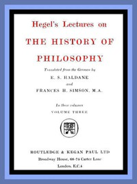Cover of Hegel's Lectures on the History of Philosophy: Volume 3 (of 3)