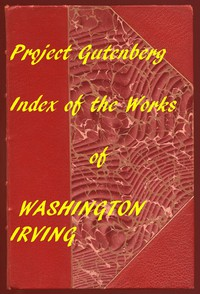 Index of the Project Gutenberg Works of Washington Irving