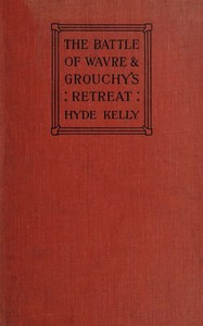 Cover of The Battle of Wavre and Grouchy's RetreatA study of an Obscure Part of the Waterloo Campaign