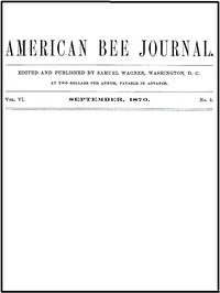 Cover of The American Bee Journal, Volume VI, Number 3, September 1870