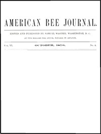 Cover of The American Bee Journal, Vol. VI, No. 4, October 1870