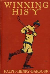 "Winning His ""Y"": A Story of School Athletics"