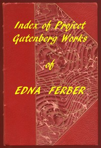 Cover of Index of the Project Gutenberg Works of Edna Ferber