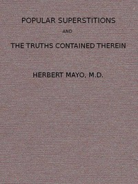 Cover of Popular Superstitions, and the Truths Contained ThereinWith an Account of Mesmerism