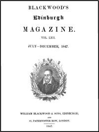 Blackwood's Edinburgh Magazine, Volume LXII., No. 381, July, 1847