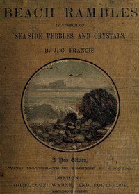 Cover of Beach Rambles in Search of Seaside Pebbles and Crystals With Some Observations on the Origin of the Diamond and Other Precious Stones