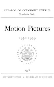 Motion pictures, 1940-1949: Catalog of Copyright Entries