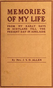 Cover of Memories of My LifeFrom My Early Days in Scotland Till the Present Day in Adelaide
