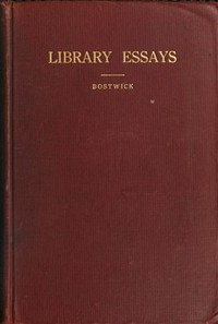 Library Essays; Papers Related to the Work of Public Libraries