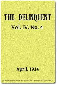 The Delinquent (Vol. IV, No. 4), April, 1914