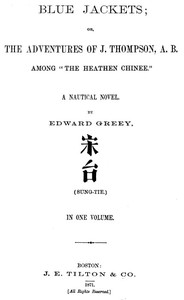 """Cover of Blue Jackets; or, The Adventures of J. Thompson, A.B., Among """"the Heathen Chinee"""" A Nautical Novel"""