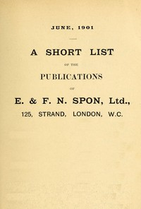 Cover of A Short List of the Publications of E. & F. N. Spon, Ltd. June 1901
