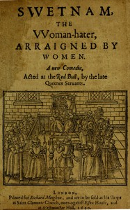 Cover of Swetnam, the Woman-hater, arraigned by womenA new comedie, acted at the Red Bull, by the late Queenes seruants.