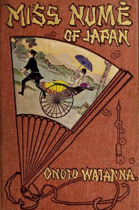 Cover of Miss Numè of Japan: A Japanese-American Romance
