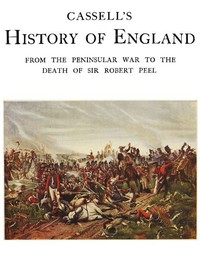 Cover of Cassell's History of England, Vol. 5 (of 8) From the Peninsular War to the Death of Sir Robert Peel